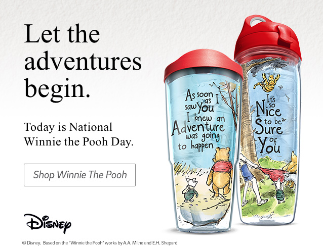 Let the adventures begin.  It's National Winnie the Pooh Day.  Click to Shop Winnie the Pooh.
