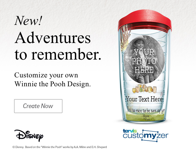 New! Adventures to remember.  Customize your own Winnie the Pooh design. Click to Create Now.