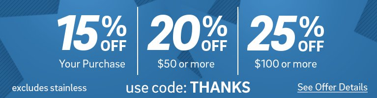 Here's to You - 15% off your purchase - 20% off $50 or more - 25% off $100 or more - use code Thanks - click for details