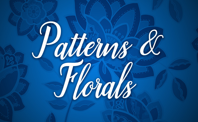 Patterns and Florals