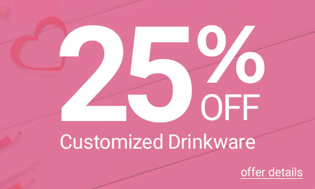 25% Off Customized Drinkware - Click for details