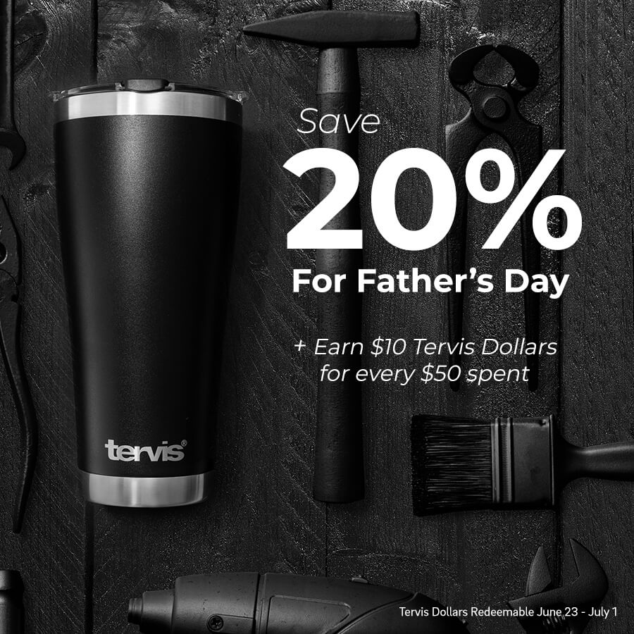 20% off Father's Day Gifts and Earn $10 Tervis Dollars