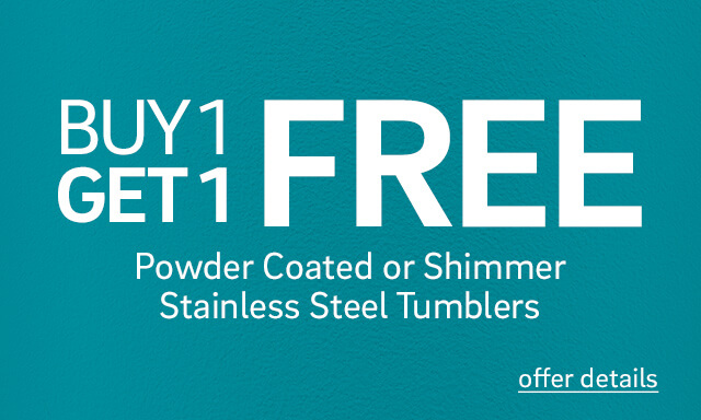Buy 1 Get 1 Free PowderCoated or Shimmer Stainless Steel Tumblers