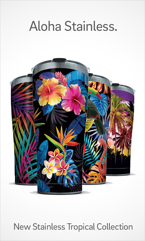 Aloha Stainless. New Stainless Tropical Collection - Only Available at Tervis