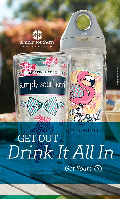 Simply Southern - Get Out, Drink It All In. Get Yours >
