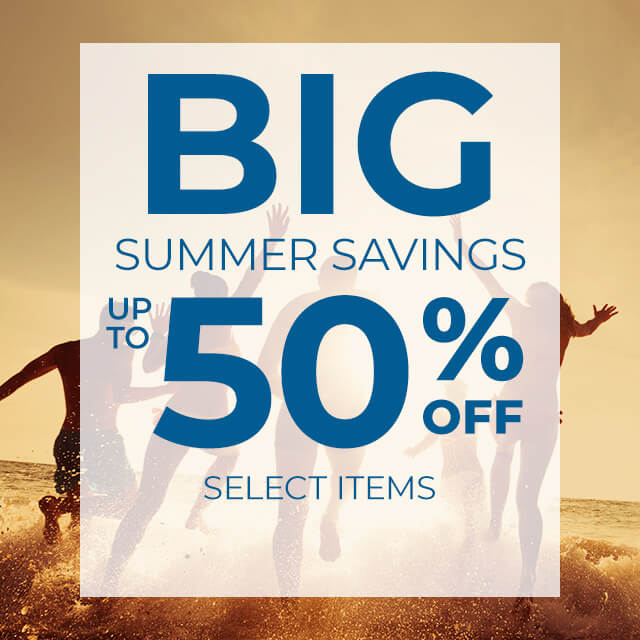 Big Summer Savings. Up to 50% off on selected items.