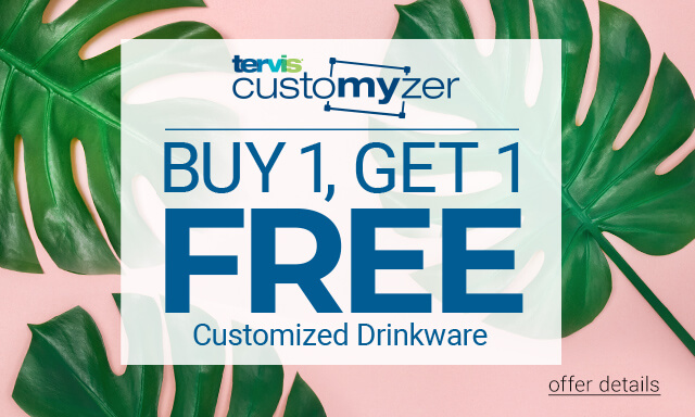Tervis Customyzer - Buy 1 Get 1 Free Customized Drinkware - Click for details