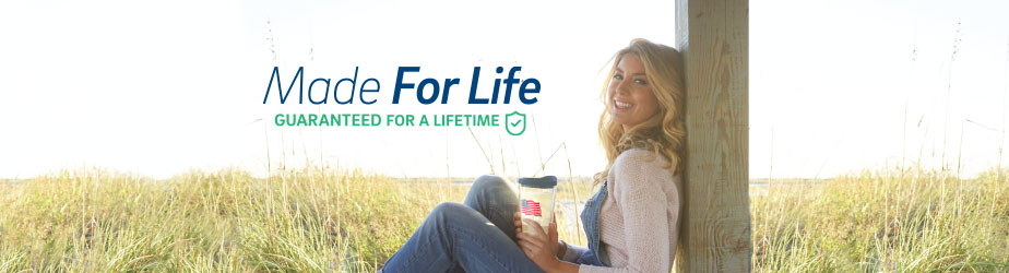 Made For Life - Guaranteed for a Lifetime