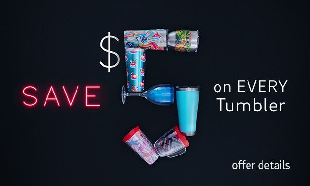 Save $5 on every tumbler