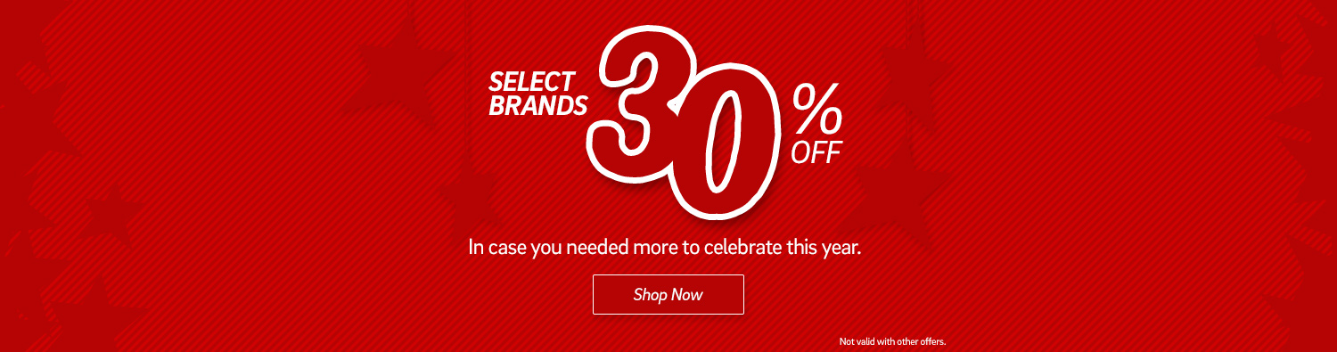 Selected Brands 30% Off - In case you needed more to celebrate this year.  Click to shop now.