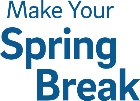 Make Your Spring Break